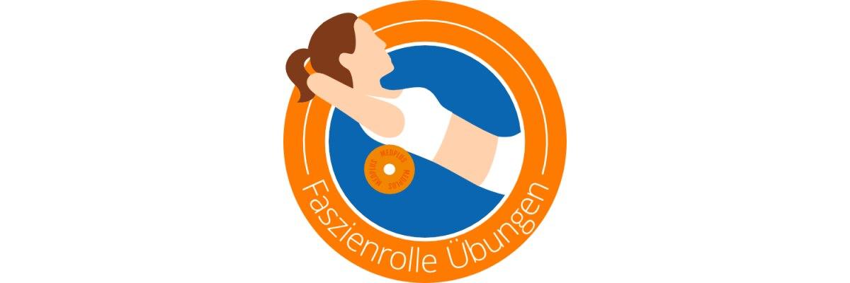 Faszinierend vielseitige Faszienrolle – Übungen für Rücken, Nacken & andere Bereiche - Übungen mit der Faszienrolle für Rücken & andere Bereiche